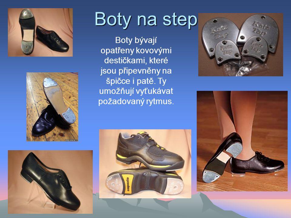 Boty na step Boty bývají opatřeny kovovými destičkami, které jsou připevněny na špičce i patě.