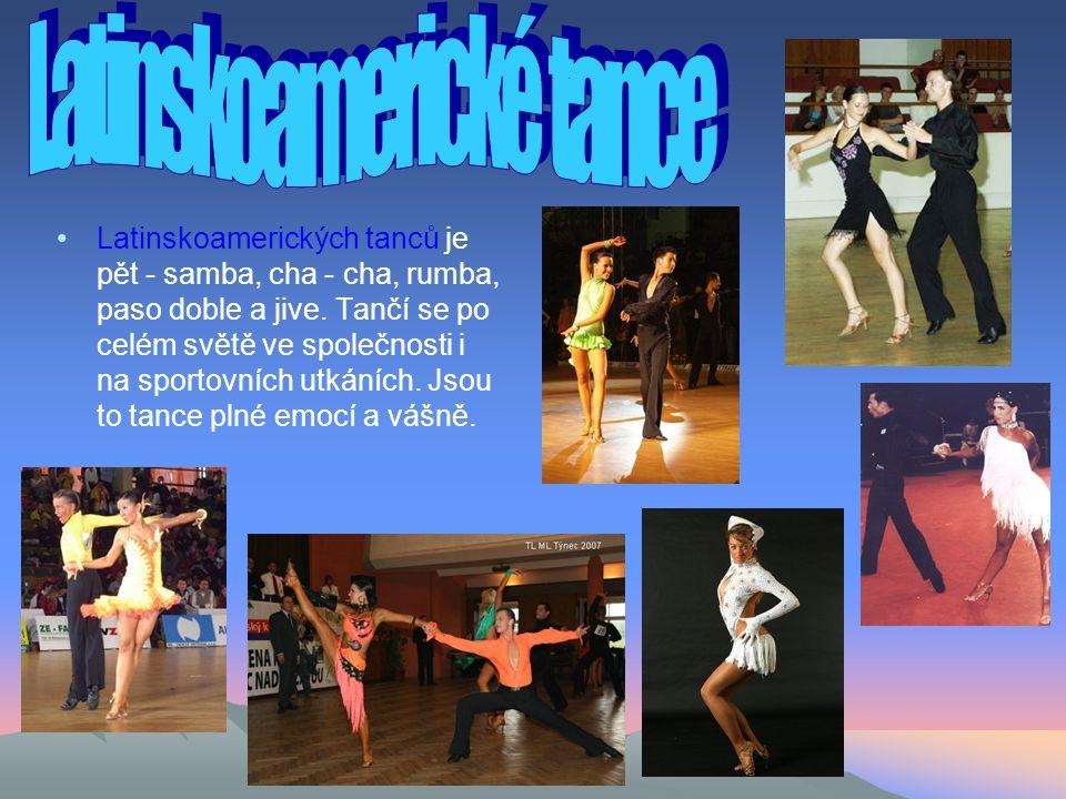 Latinskoamerických tanců je pět - samba, cha - cha, rumba, paso doble a jive.
