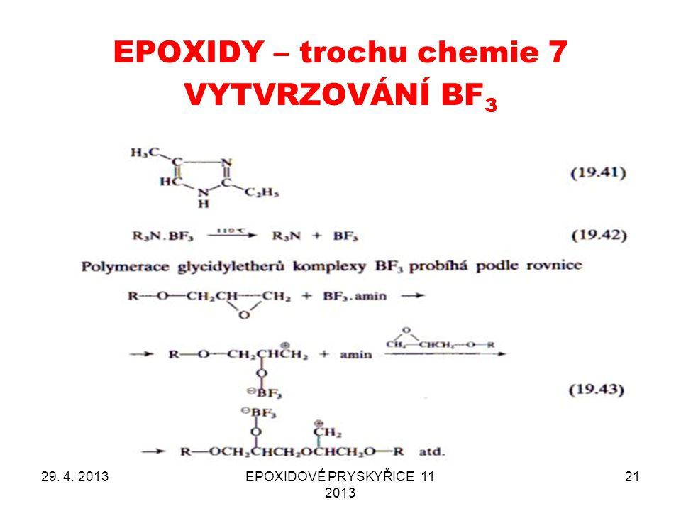 EPOXIDY – trochu chemie 7 29. 4. 2013EPOXIDOVÉ PRYSKYŘICE 11 2013 21 VYTVRZOVÁNÍ BF 3