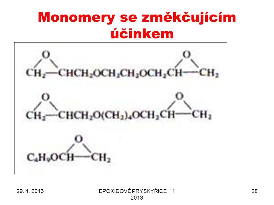 29. 4. 2013EPOXIDOVÉ PRYSKYŘICE 11 2013 28 Monomery se změkčujícím účinkem