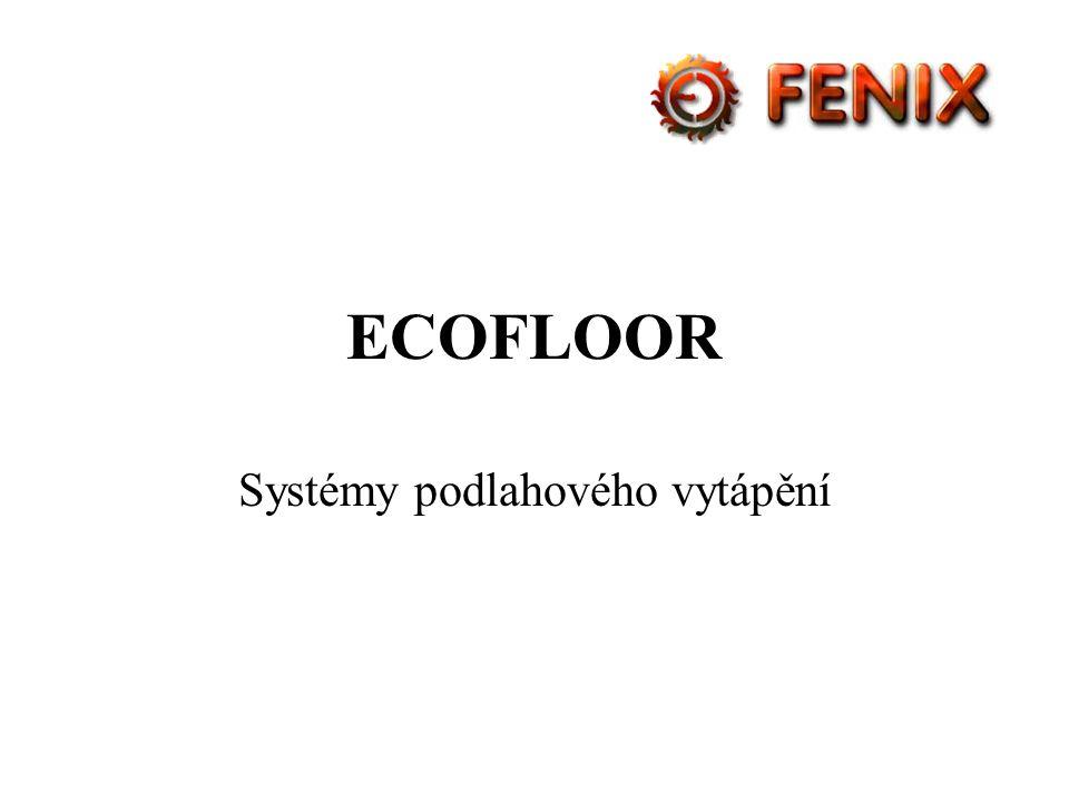 ECOFLOOR Systémy podlahového vytápění