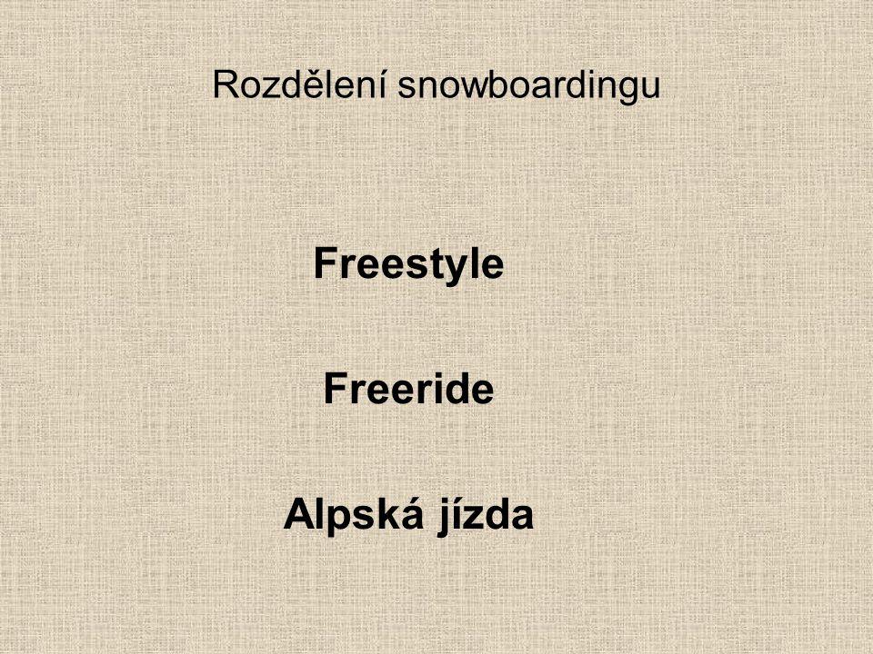 Freestyle -jízda v rozmanitých terénech, skoky, triky, jízda ve snowparcích, v halfpipe (U-rampa).