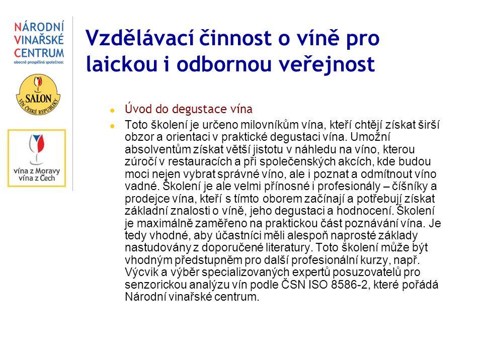Úvod do degustace vína Toto školení je určeno milovníkům vína, kteří chtějí získat širší obzor a orientaci v praktické degustaci vína. Umožní absolven