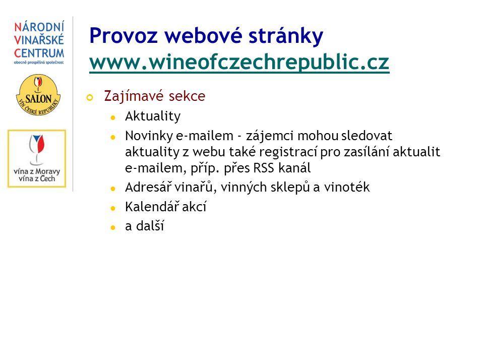 Provoz webové stránky www.wineofczechrepublic.cz www.wineofczechrepublic.cz Zajímavé sekce Aktuality Novinky e-mailem - zájemci mohou sledovat aktuality z webu také registrací pro zasílání aktualit e-mailem, příp.