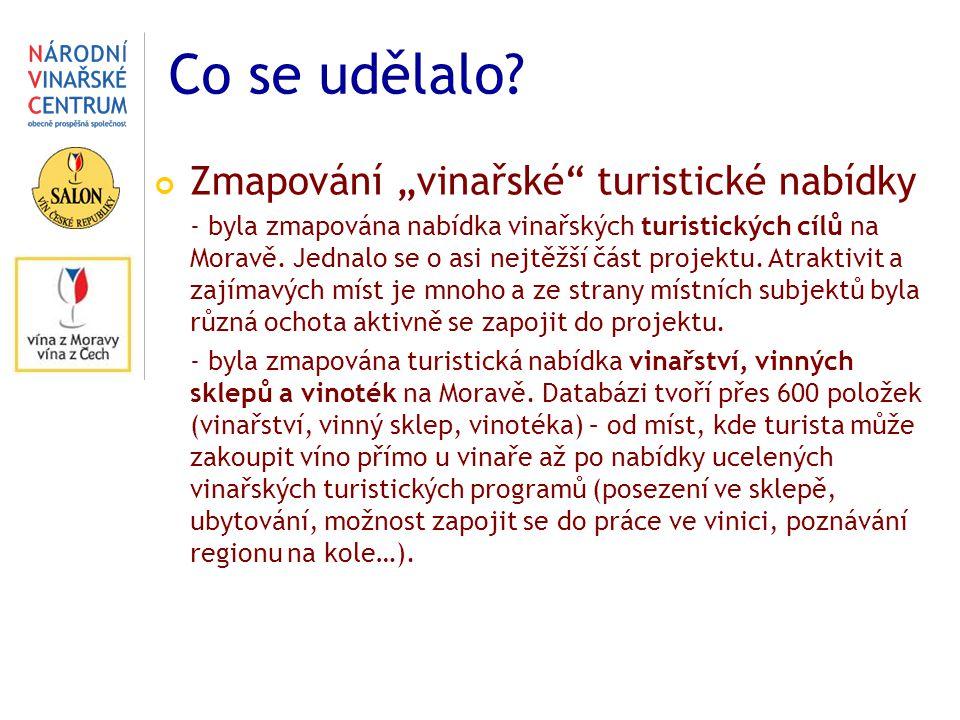"""Co se udělalo? Zmapování """"vinařské"""" turistické nabídky - byla zmapována nabídka vinařských turistických cílů na Moravě. Jednalo se o asi nejtěžší část"""