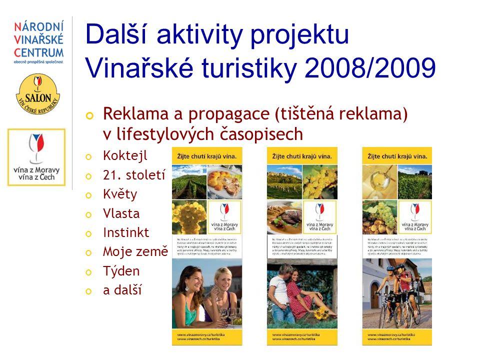 Další aktivity projektu Vinařské turistiky 2008/2009 Reklama a propagace (tištěná reklama) v lifestylových časopisech Koktejl 21. století Květy Vlasta