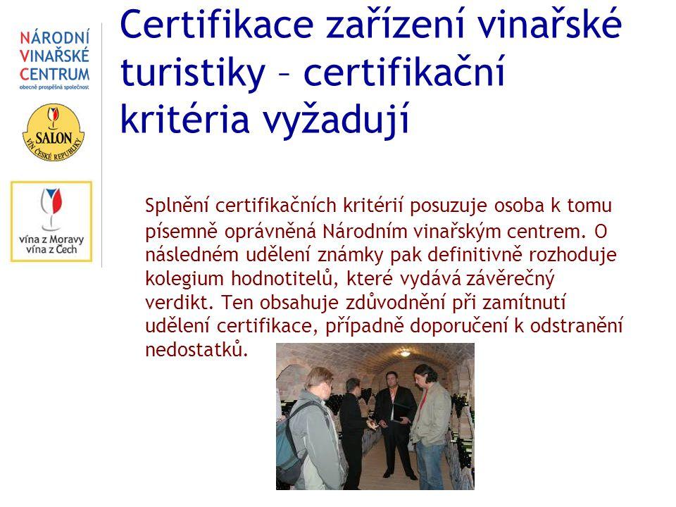 Certifikace zařízení vinařské turistiky – certifikační kritéria vyžadují Splnění certifikačních kritérií posuzuje osoba k tomu písemně oprávněná Národním vinařským centrem.