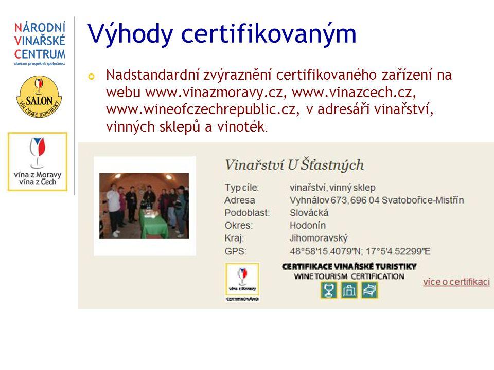V ýhody certifikovaným Nadstandardní zvýraznění certifikovaného zařízení na webu www.vinazmoravy.cz, www.vinazcech.cz, www.wineofczechrepublic.cz, v adresáři vinařství, vinných sklepů a vinoték.