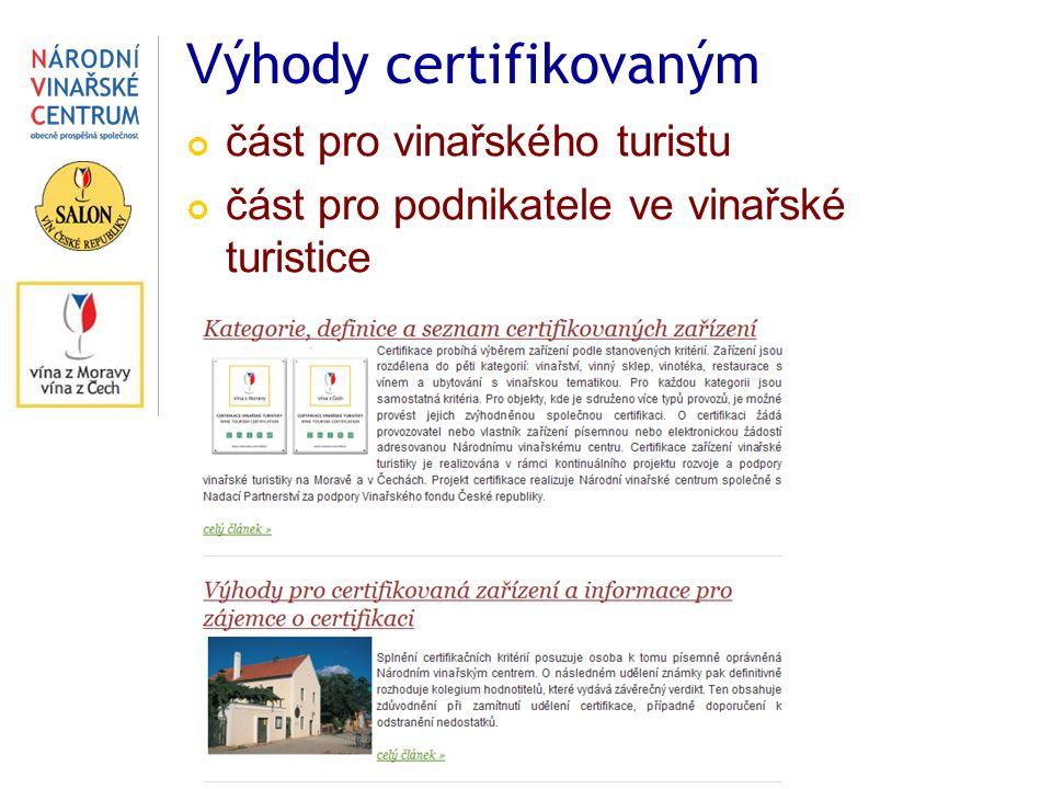 V ýhody certifikovaným část pro vinařského turistu část pro podnikatele ve vinařské turistice