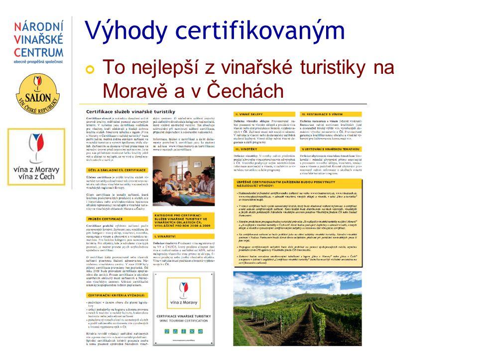 V ýhody certifikovaným To nejlepší z vinařské turistiky na Moravě a v Čechách