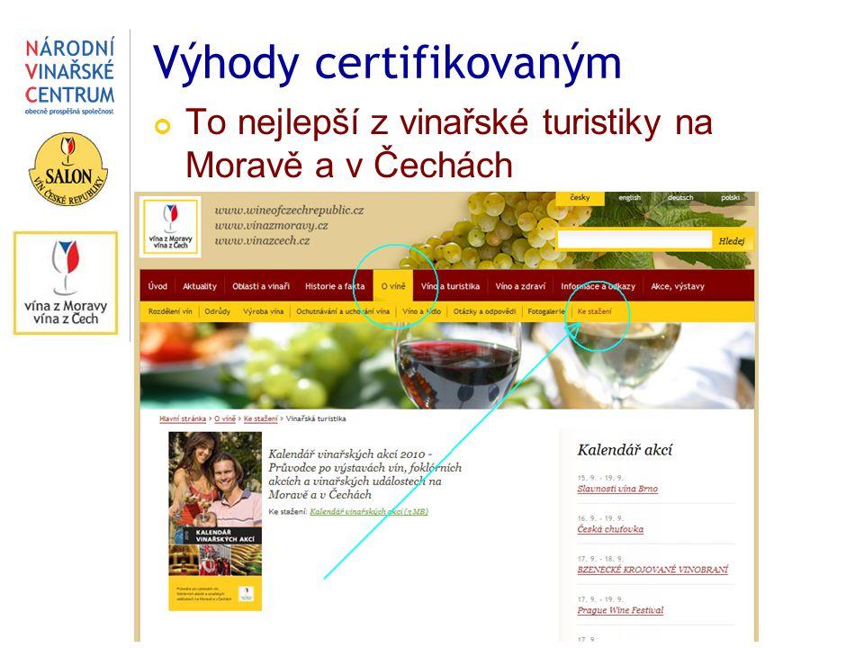 Výhody certifikovaným To nejlepší z vinařské turistiky na Moravě a v Čechách