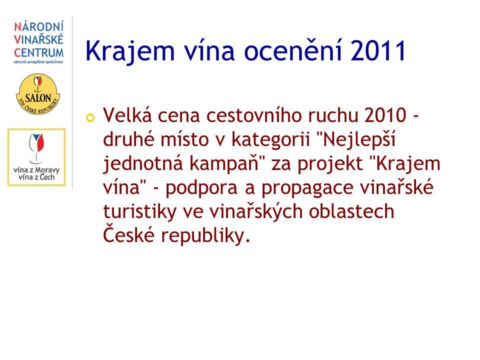 Krajem vína ocenění 2011 Velká cena cestovního ruchu 2010 - druhé místo v kategorii Nejlepší jednotná kampaň za projekt Krajem vína - podpora a propagace vinařské turistiky ve vinařských oblastech České republiky.