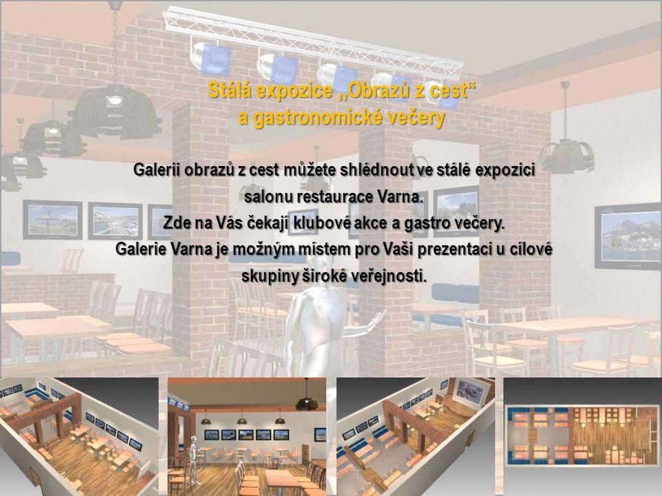 Galerii obrazů z cest můžete shlédnout ve stálé expozici salonu restaurace Varna.