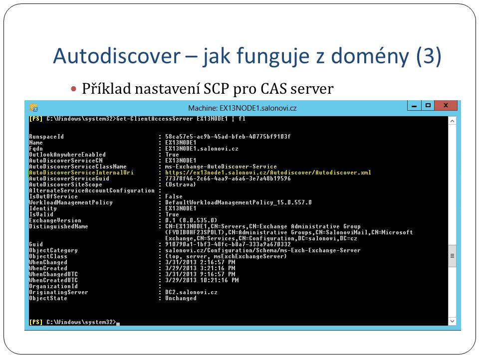 Autodiscover – jak funguje z domény (3) Příklad nastavení SCP pro CAS server