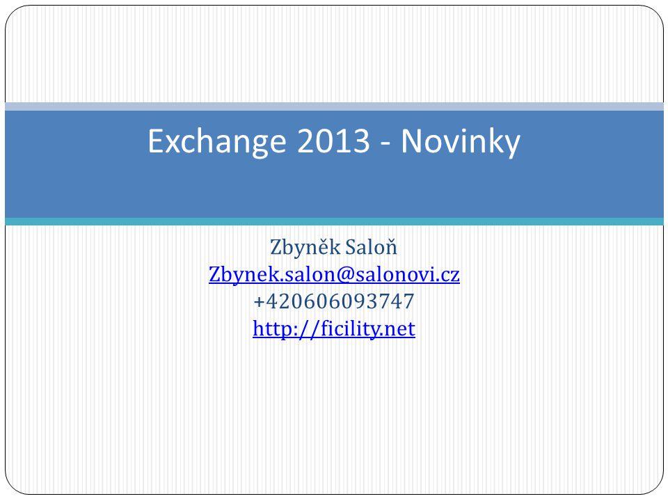 Architektura Exchange 2013 (8) Certificate management Certifikáty je možné spravovat přes EAC Mailbox server si vystačí se Self-Signed certifikát, protože CAS server důvěřuje Self-Signed certifikánu na Exchange serveru Důvěryhodný certifikát je potřeba pouze na CAS serveru Notifikace mailem a v Event logu v případě, že certifikát brzy vyprší
