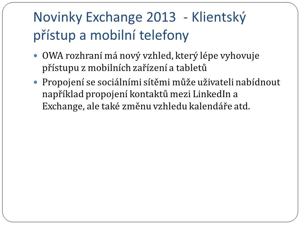Novinky Exchange 2013 - Klientský přístup a mobilní telefony OWA rozhraní má nový vzhled, který lépe vyhovuje přístupu z mobilních zařízení a tabletů
