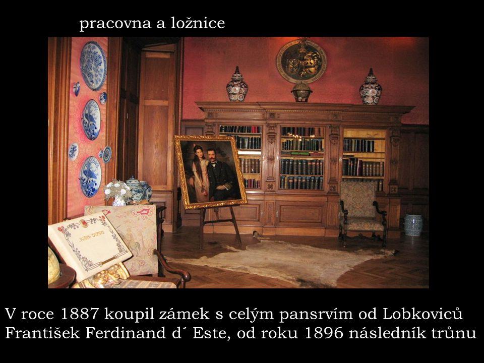 pracovna a ložnice V roce1887 koupilzamek scelym panstvim od Lobkovicu Frantisek Ferdinand d´Este,od r.1896 naslednik cisarskehotrunu.V roce1887 koupilzamek scelym panstvim od Lobkovicu Frantisek Ferdinand d´Este,od r.1896 naslednik cisarskehotrunu.