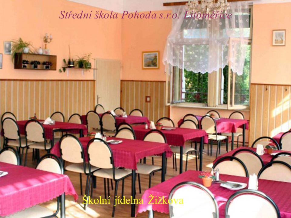 Školní jídelna Žižkova Střední škola Pohoda s.r.o. Litoměřice