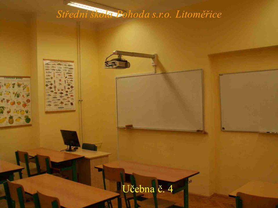 Učebna č. 4 Střední škola Pohoda s.r.o. Litoměřice