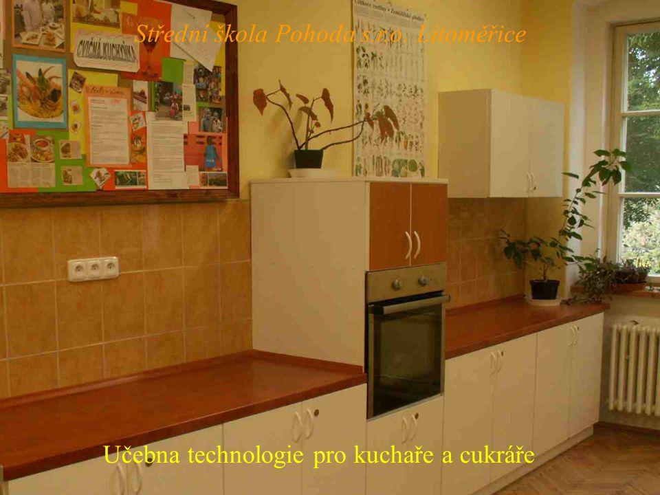 Učebna technologie pro kuchaře a cukráře Střední škola Pohoda s.r.o. Litoměřice
