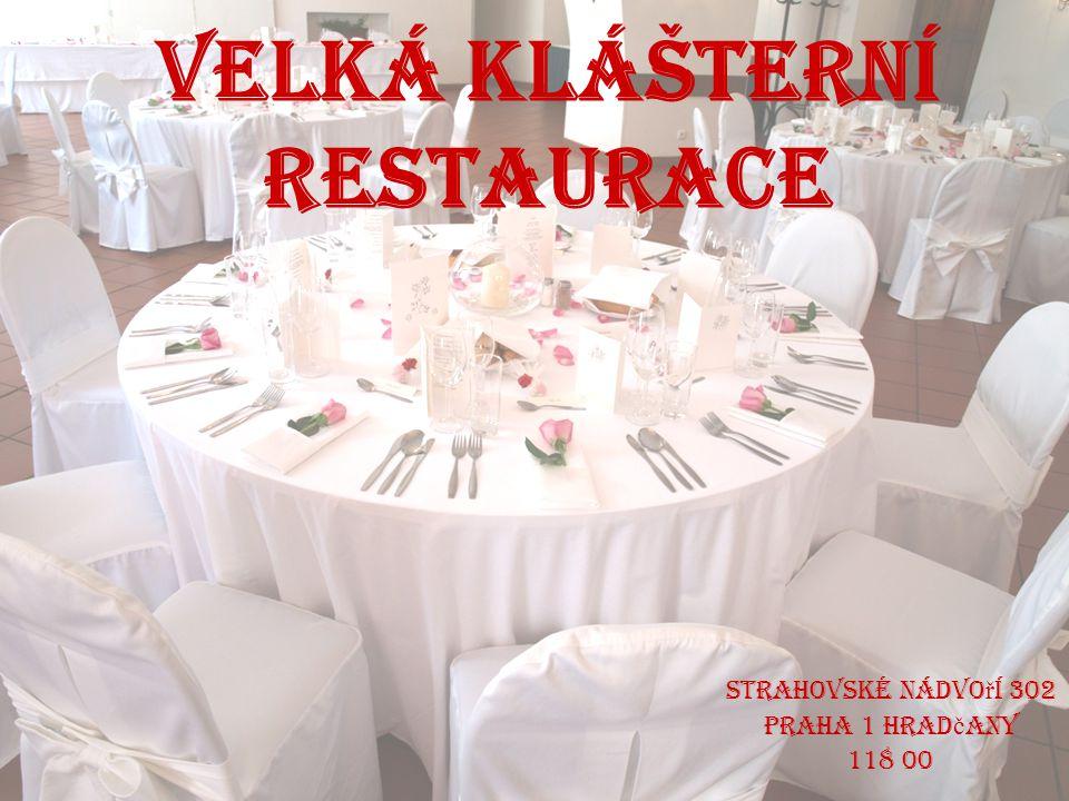 Velká klášterní restaurace Strahovské nádvo ř í 302 Praha 1 Hrad č any 118 00