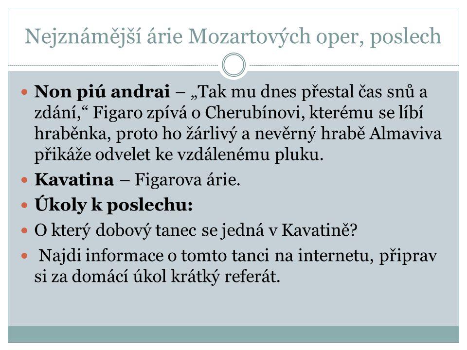 """Nejznámější árie Mozartových oper, poslech Non piú andrai – """"Tak mu dnes přestal čas snů a zdání,"""" Figaro zpívá o Cherubínovi, kterému se líbí hraběnk"""