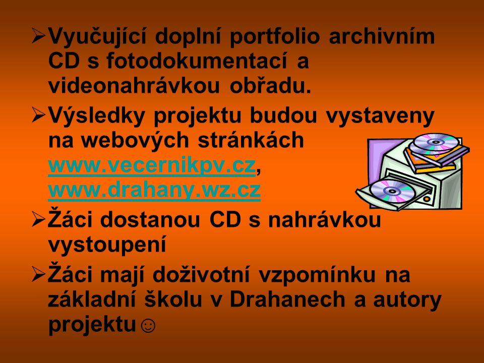 Výstupy z projektu:  Portfolio bude obsahovat: pozvánku v malém i velkém formátu, seznam vystupujících, scénář obřadu, manželskou listinu  Teoretick