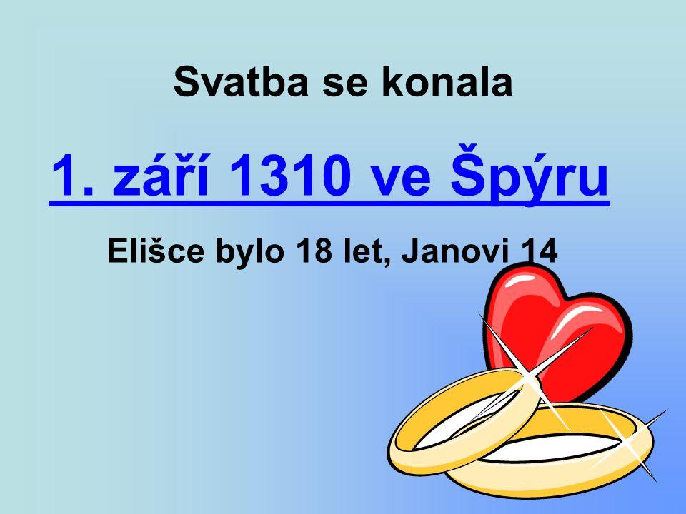 Svatba se konala 1. září 1310 ve Špýru Elišce bylo 18 let, Janovi 14
