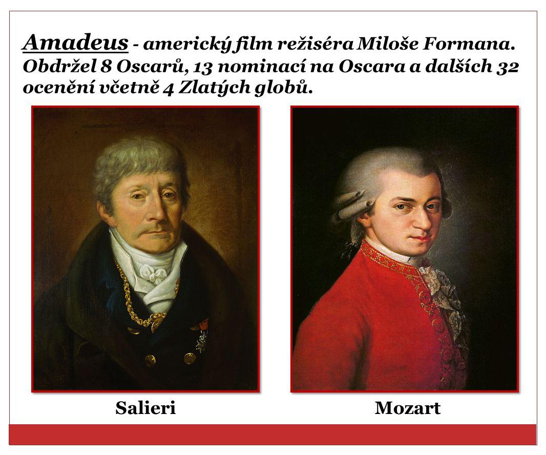 Amadeus - americký film režiséra Miloše Formana. Obdržel 8 Oscarů, 13 nominací na Oscara a dalších 32 ocenění včetně 4 Zlatých globů. SalieriMozart