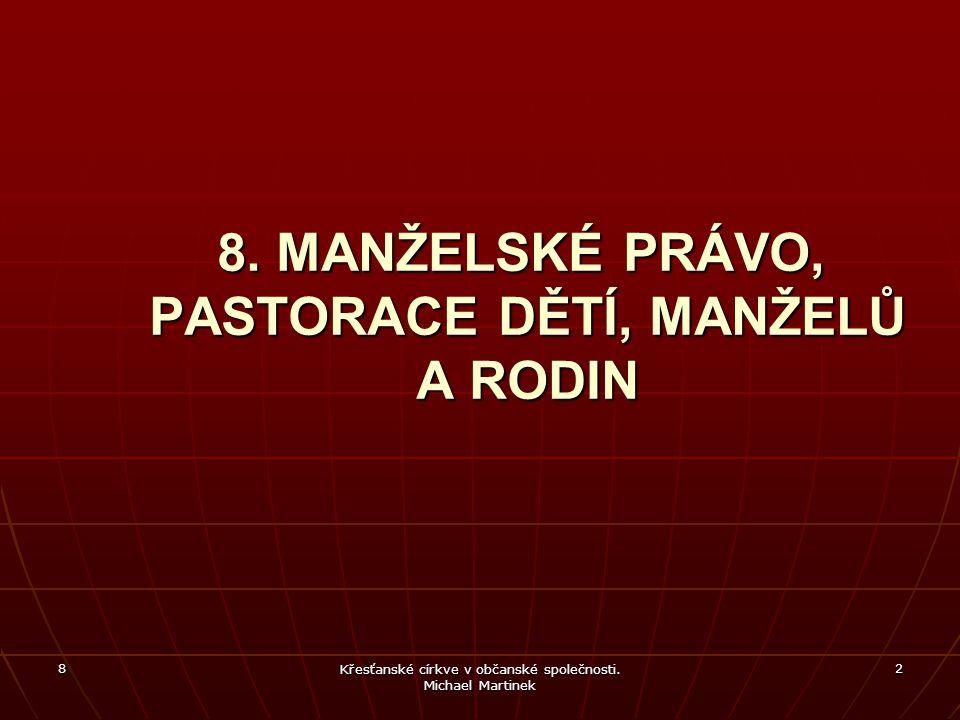 8 Křesťanské církve v občanské společnosti.Michael Martinek 2 8.