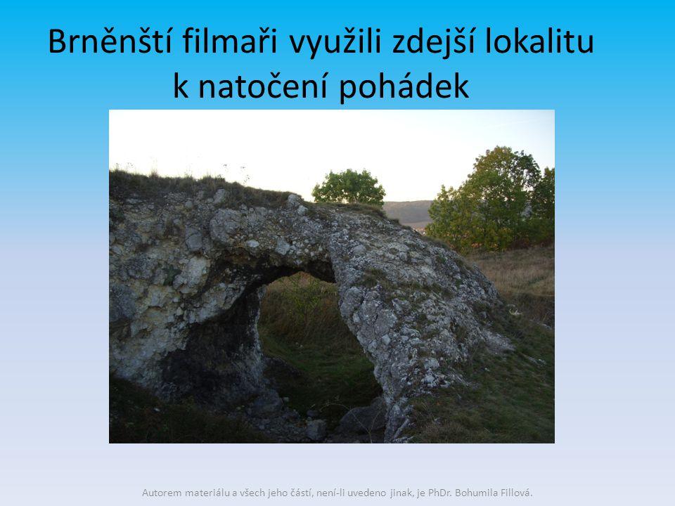 Brněnští filmaři využili zdejší lokalitu k natočení pohádek Autorem materiálu a všech jeho částí, není-li uvedeno jinak, je PhDr. Bohumila Fillová.