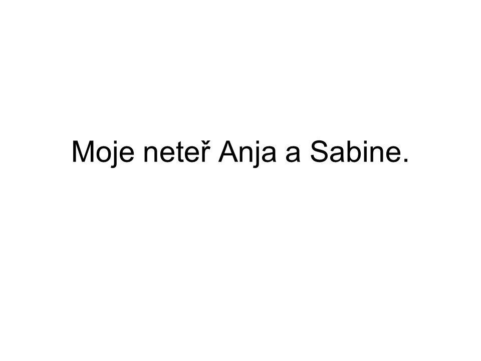 Moje neteř Anja a Sabine.