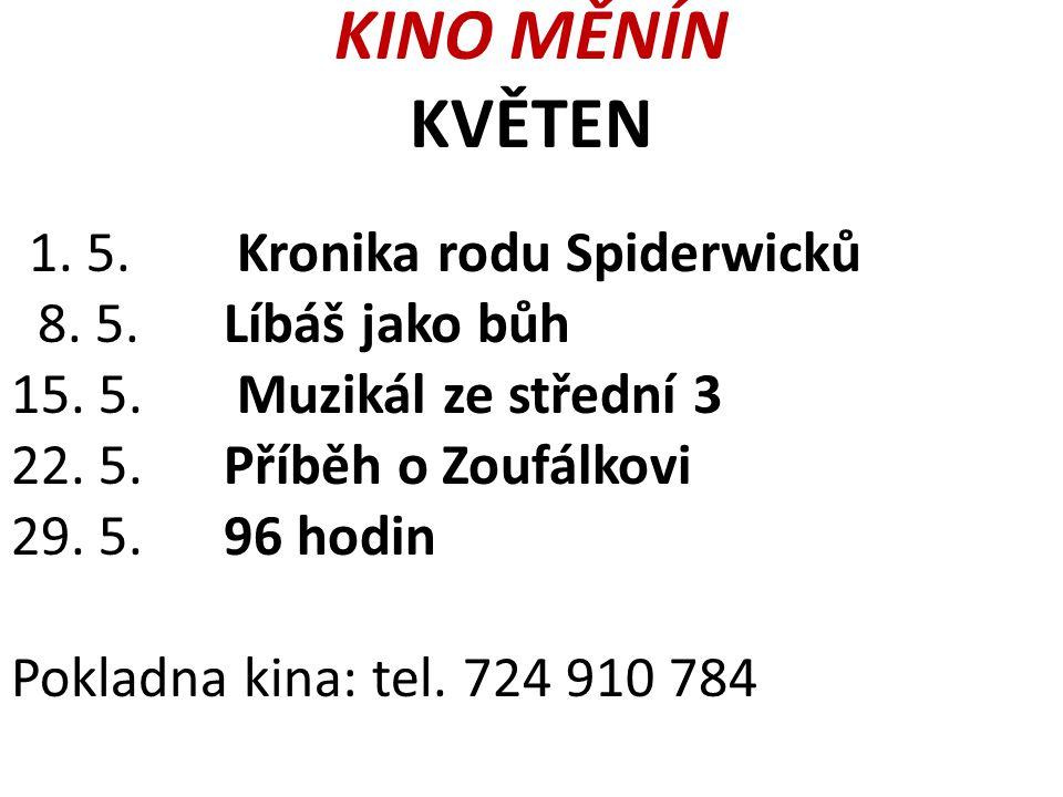 KINO MĚNÍN KVĚTEN 1. 5. Kronika rodu Spiderwicků 8.