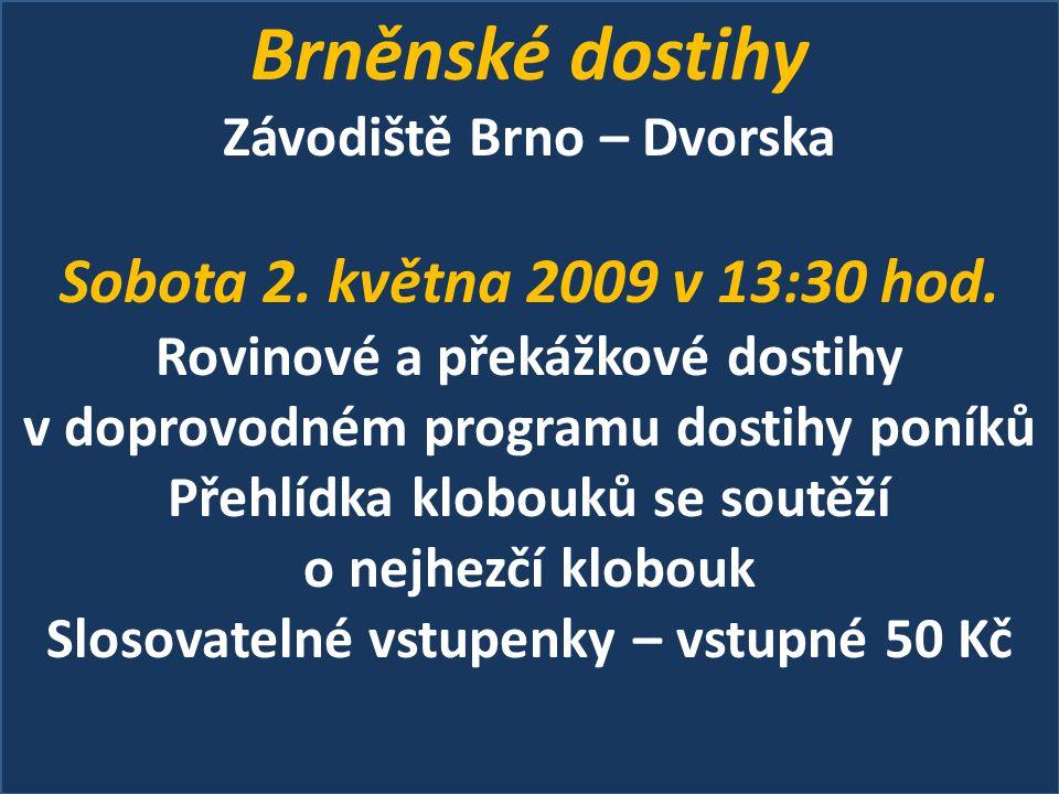 Brněnské dostihy Závodiště Brno – Dvorska Sobota 2.