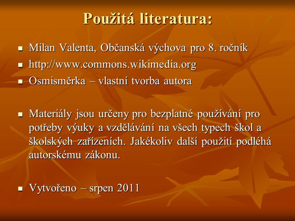 Použitá literatura: Milan Valenta, Občanská výchova pro 8.