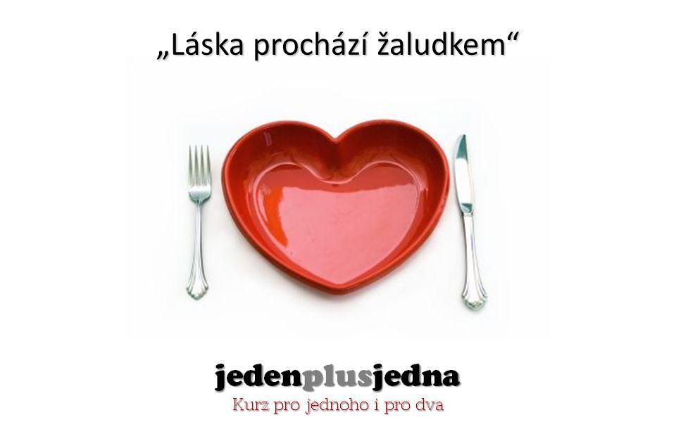 """""""Láska prochází žaludkem"""