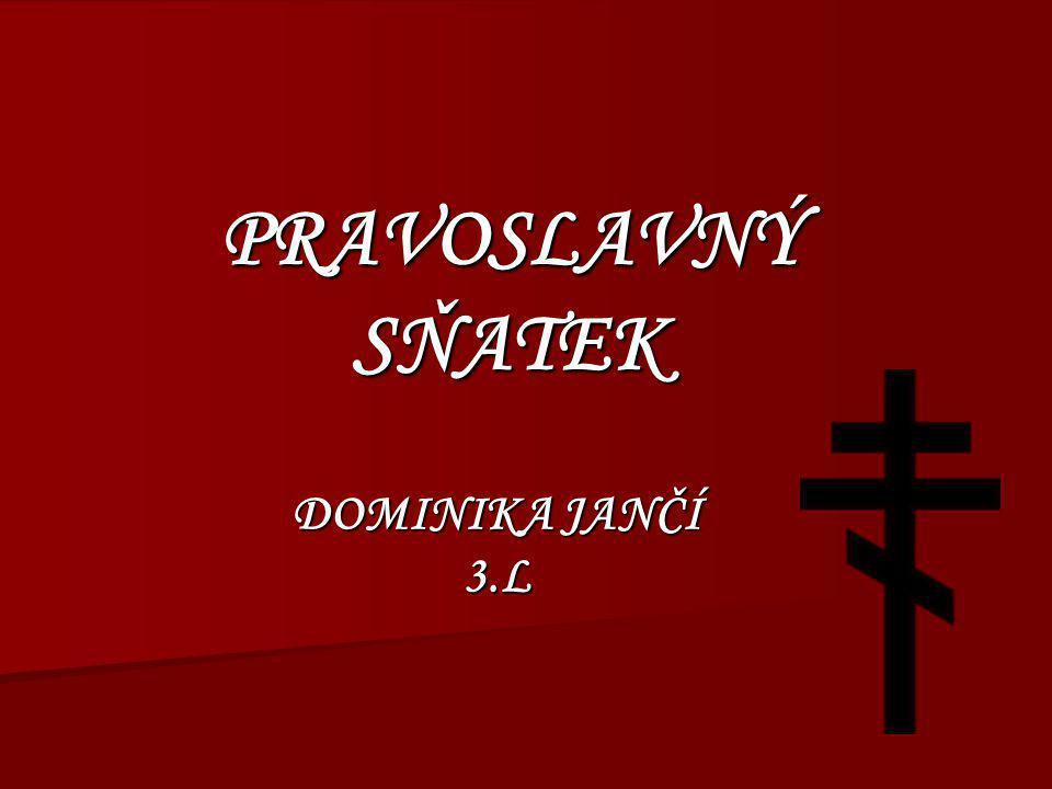 PRAVOSLAVNÝ SŇATEK DOMINIKA JANČÍ 3.L