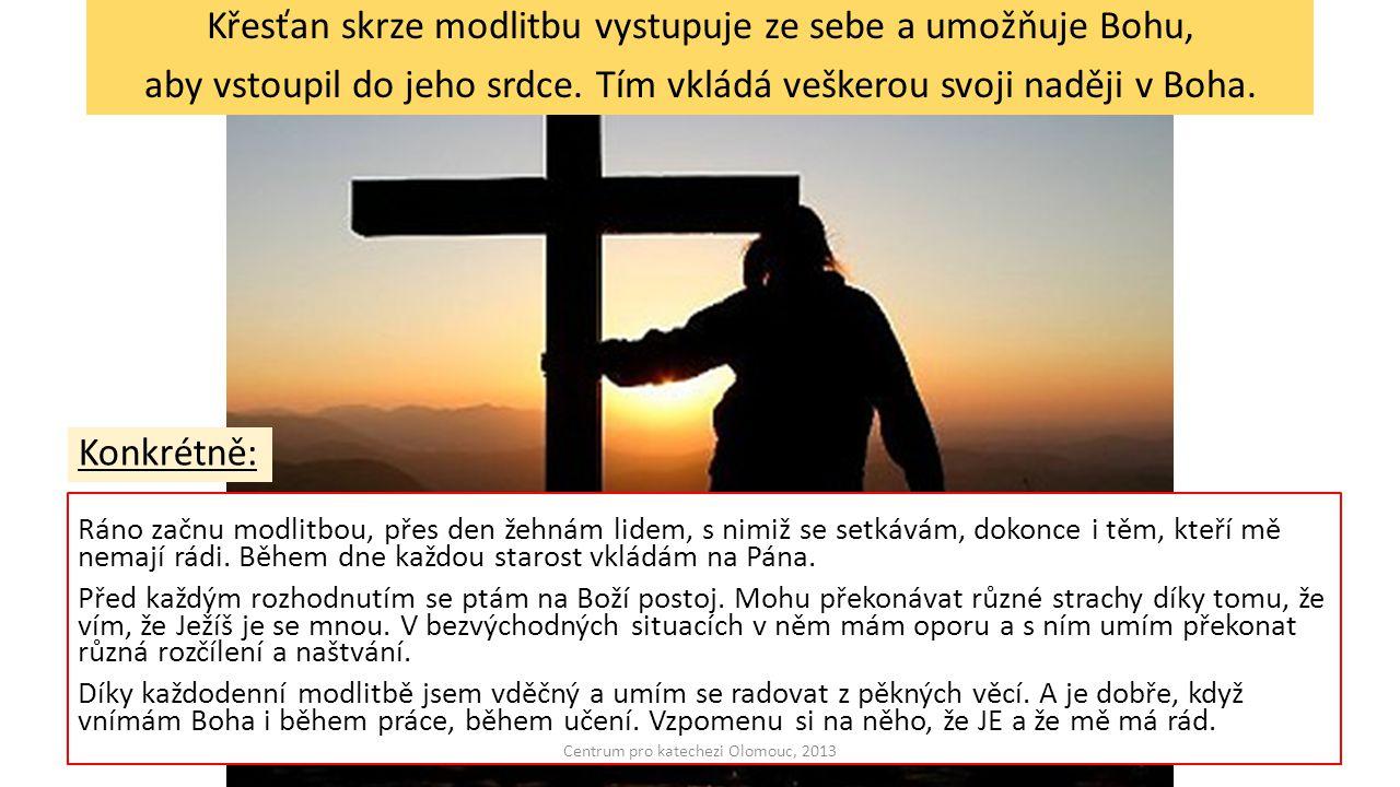 Ráno začnu modlitbou, přes den žehnám lidem, s nimiž se setkávám, dokonce i těm, kteří mě nemají rádi. Během dne každou starost vkládám na Pána. Před