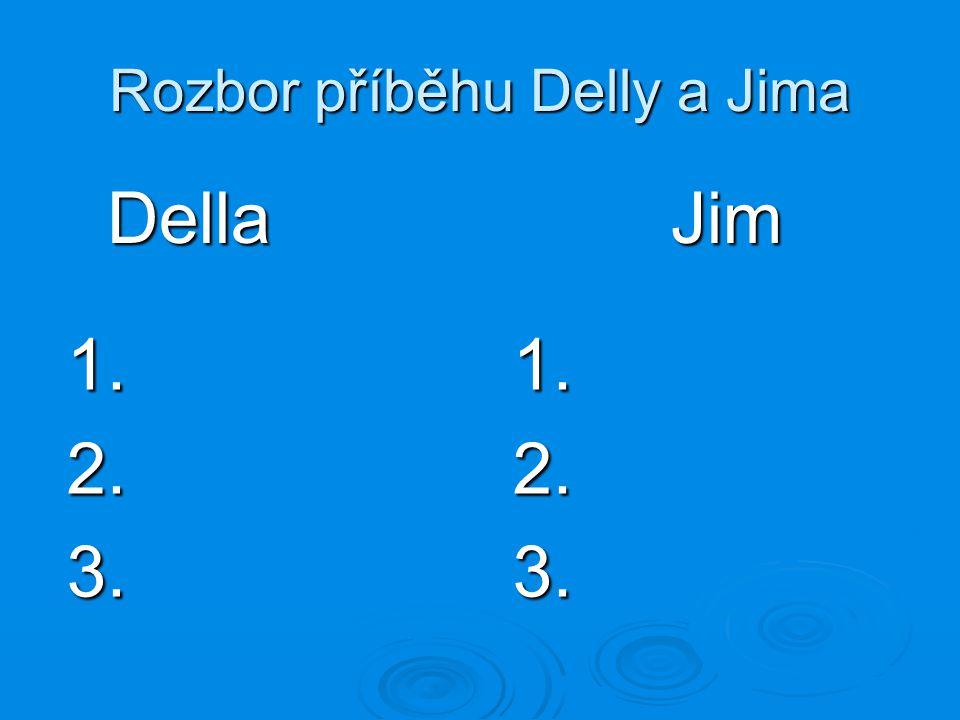 Rozbor příběhu Delly a Jima DellaJim 1.2.3.1.2.3.