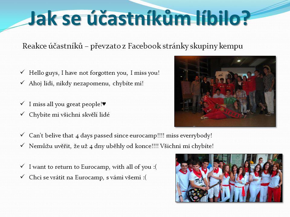 Reakce účastníků – převzato z Facebook stránky skupiny kempu Hello guys, I have not forgotten you, I miss you.