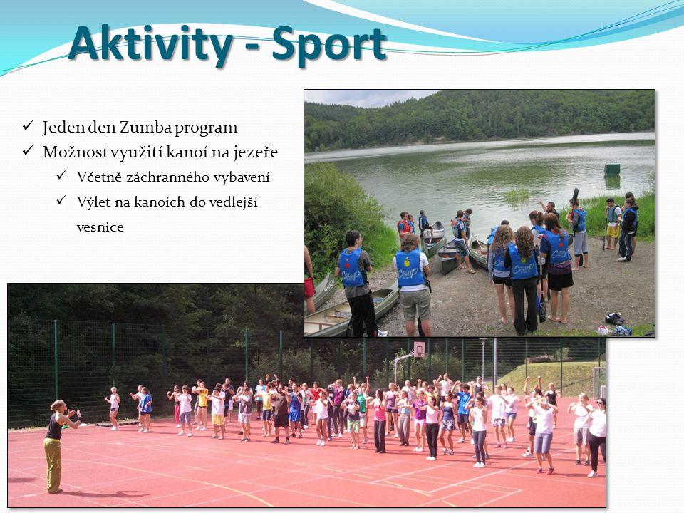 Aktivity - Sport Jeden den Zumba program Možnost využití kanoí na jezeře Včetně záchranného vybavení Výlet na kanoích do vedlejší vesnice