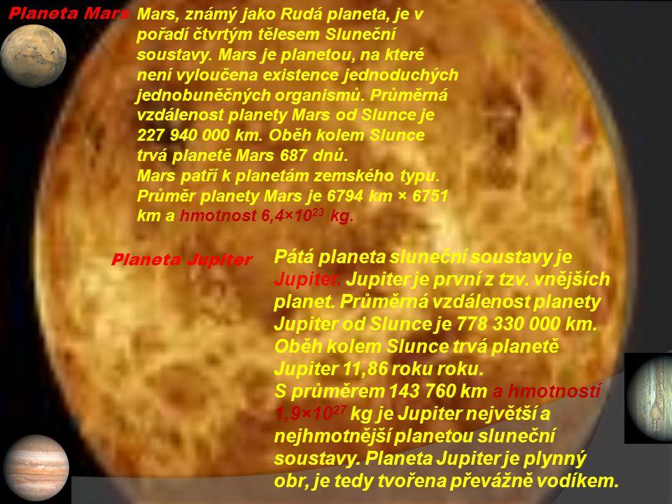 Planeta Mars Mars, známý jako Rudá planeta, je v pořadí čtvrtým tělesem Sluneční soustavy.