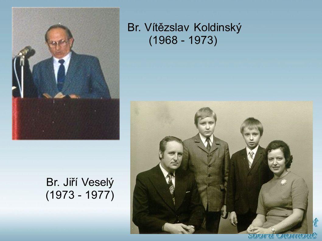 Br. Vítězslav Koldinský (1968 - 1973) Br. Jiří Veselý (1973 - 1977)