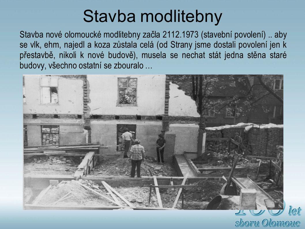 Stavba nové olomoucké modlitebny začla 2112.1973 (stavební povolení)..