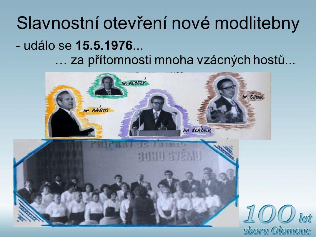 Slavnostní otevření nové modlitebny - událo se 15.5.1976...