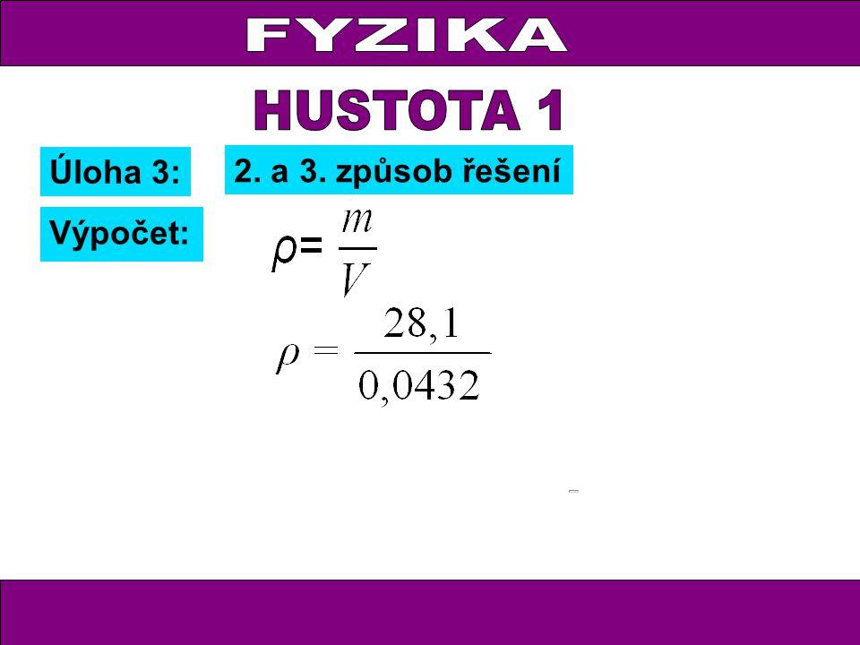 Úloha 3: Výpočet: 2. a 3. způsob řešení