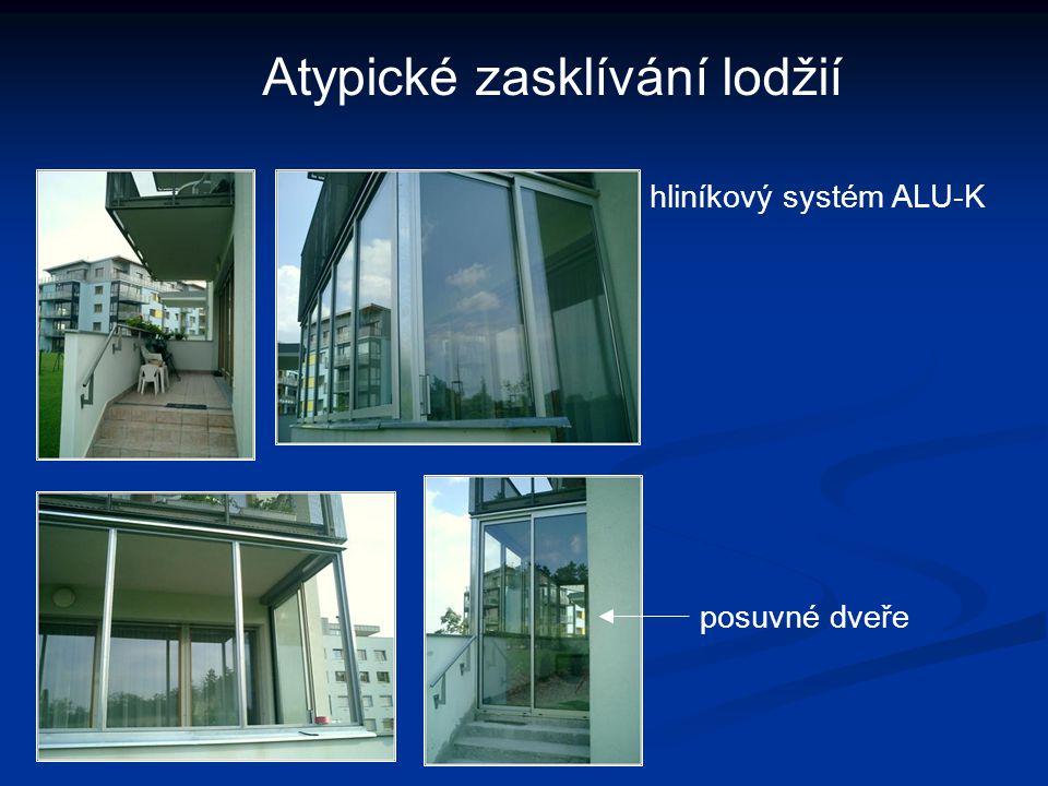 Atypické zasklívání lodžií hliníkový systém ALU-K posuvné dveře