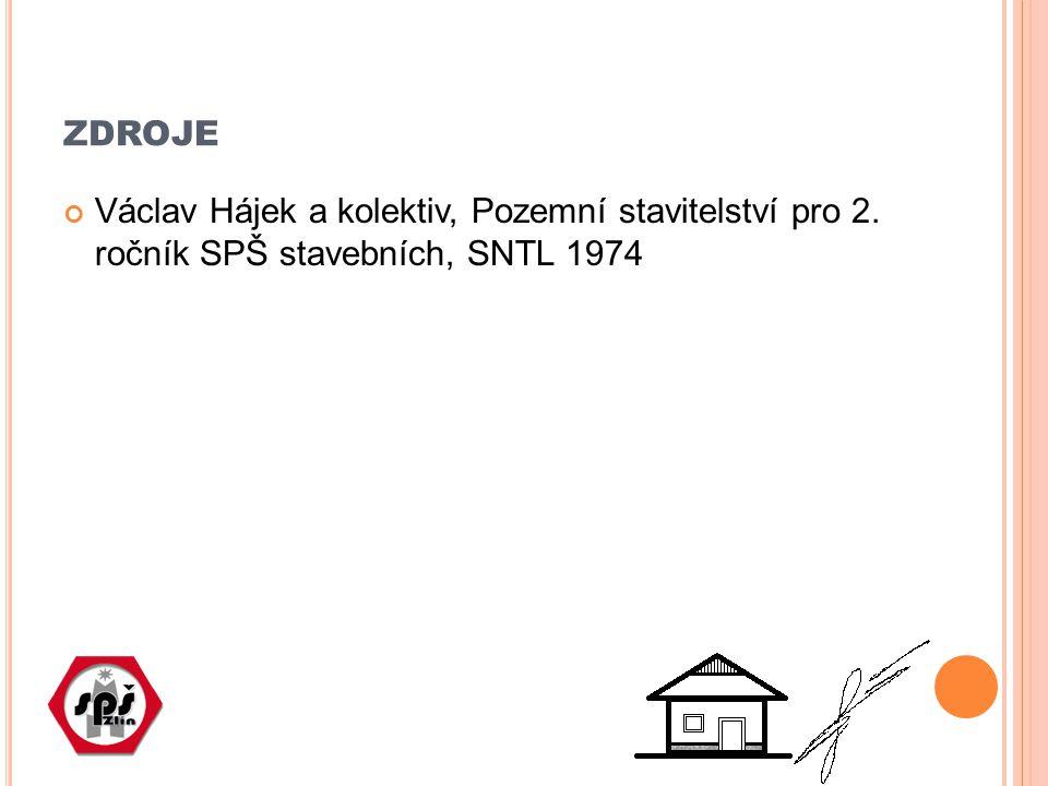 ZDROJE Václav Hájek a kolektiv, Pozemní stavitelství pro 2. ročník SPŠ stavebních, SNTL 1974