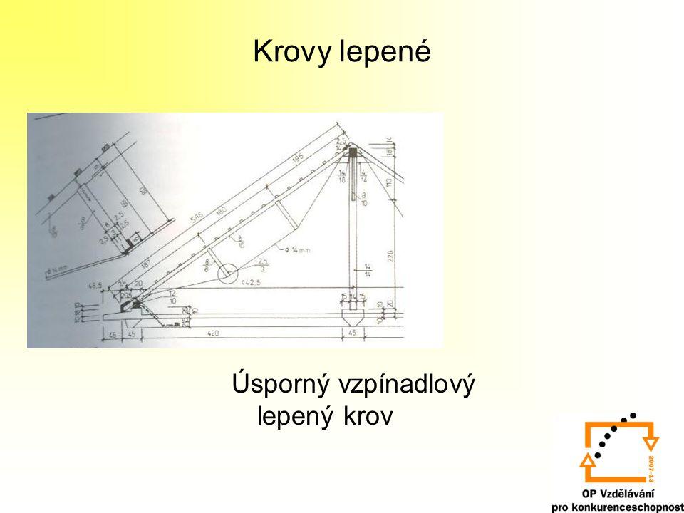 Krovy s použitím věšadla Dvojité věšadlo na rozpon 10-12 m 1- šikmá vzpěra, 2- rozpěra, 3- zdvojený sloupek (věšák) Trojité věšadlo na rozpon 12-16 m