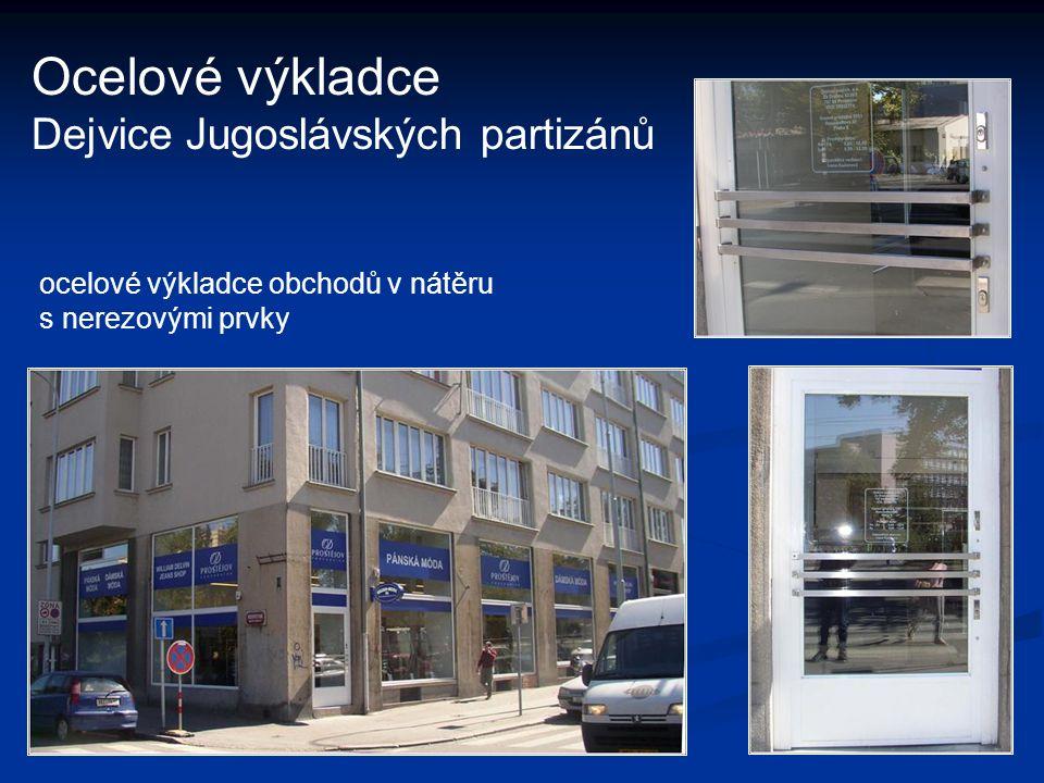 Ocelové výkladce Dejvice Jugoslávských partizánů ocelové výkladce obchodů v nátěru s nerezovými prvky